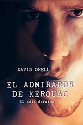 El admirador de Keouac_David Orell